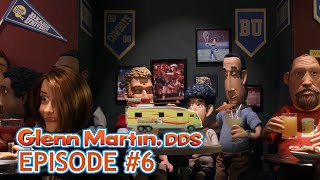 Glenn Martin, DDS - ALMA MATER MATTERS: FROM HERE TO FRATERNITY (Episode #6)