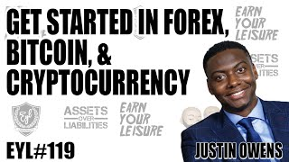 How to Make Money in Forex, Bitcoin, & Cryptocurrency with Justin Owens