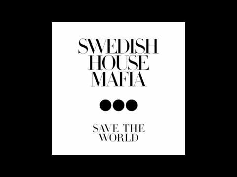 [Full Extended] Swedish House Mafia - Save The World Tonight - HD