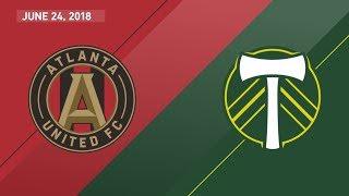 HIGHLIGHTS: Atlanta United FC vs. Portland Timbers   June 24, 2018