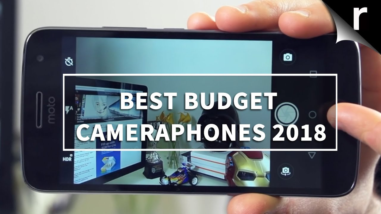 best budget camera phones 2018 cheap mobile snappers youtube