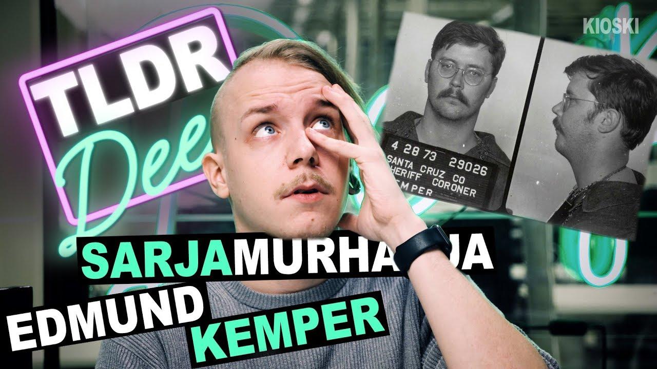 Edmund Kemper - TLDRDEEP