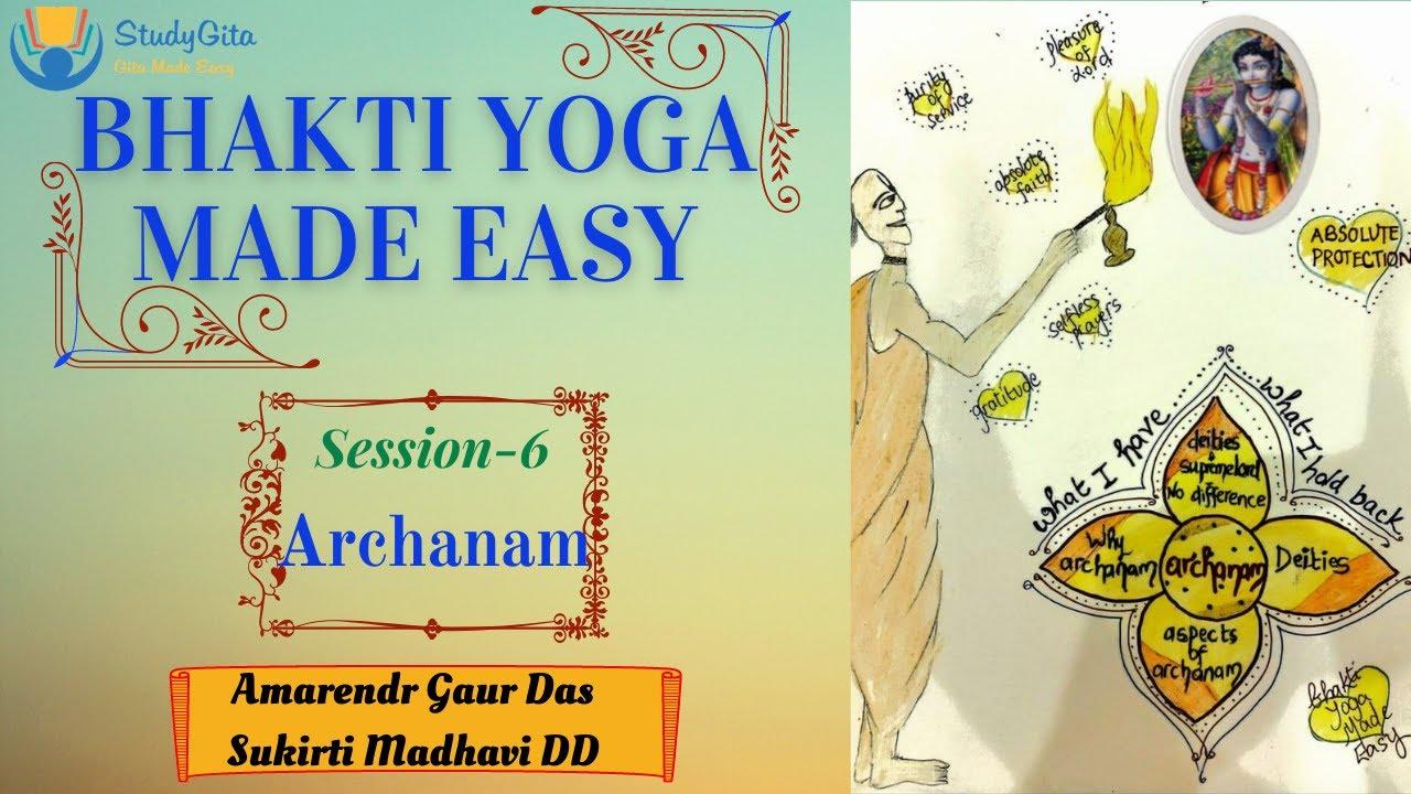 Bhakti Yoga Made Easy Session6 Youtube