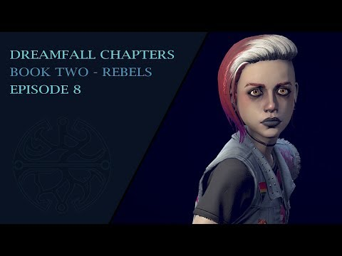 Dreamfall Chapters - Book 2: Rebels #8- Finding Hanna