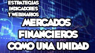 Webinarios y Estrategias de FOREX - Los Mercados Financieros Como Una Unidad