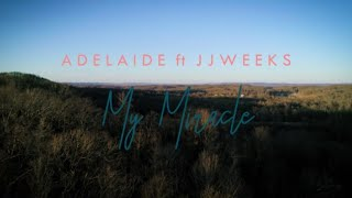 Adelaide ft. JJ Weeks - My Miracle (Official Video)