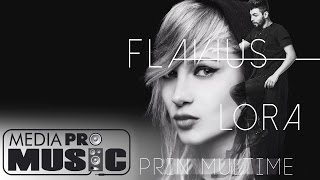 Flavius feat. Lora - Prin multime (Official audio)