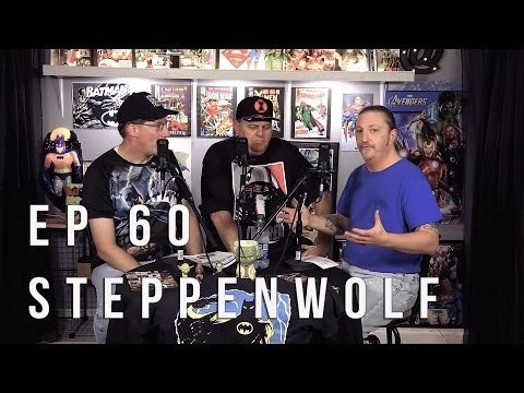Ep 60 Who is Steppenwolf | The Comics Panel