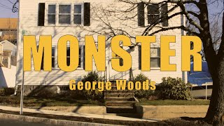 Monster - George Woods [Official Video]