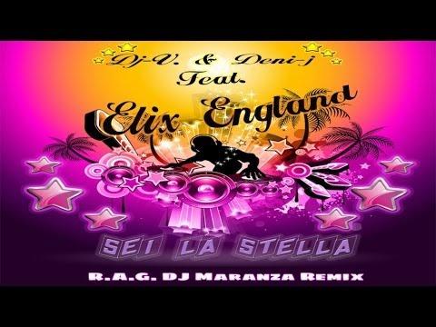 (R.A.G. DJ Maranza Remix) || DJ-V. & Deni-J feat. Elix England - Sei La Stella