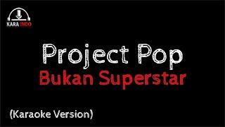 Project Pop Bukan Superstar (Karaoke)