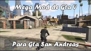 Mega Mod de Gta V para Gta San Andreas