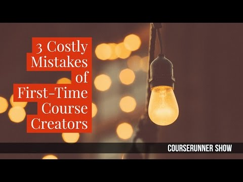 3 Costly Mistakes of a First-Time Course Creator | Courserunner Show Episode 002 (Season 1)