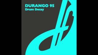 Durango 95 - Drum Decay