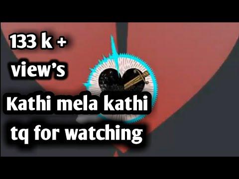 Kathi Mela 💛💛💛Kathi... 💟💟💟💛💛Ne enna Vena sollu...💓💓💓 Full song bgm..... ❤❤❤