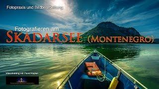 Unterwegs in Montenegro: Fotografieren am Skadarsee