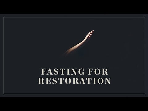 Fasting For Restoration–The Edge Church