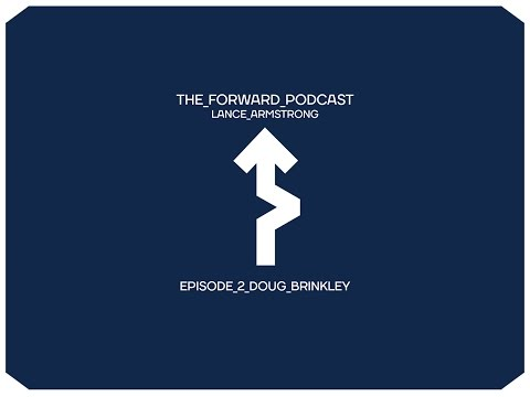 Episode 2: Doug Brinkley // The Forward Podcast with Lance Armstrong