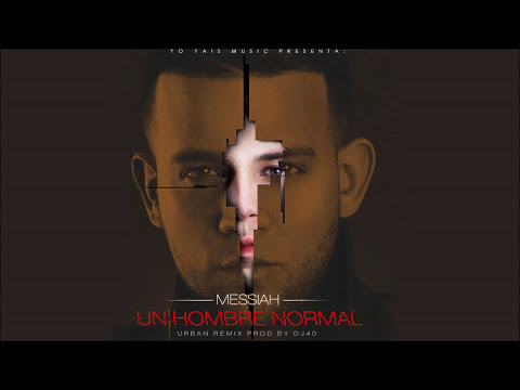 Messiah - Un Hombre Normal (Urban Remix) [Official Audio]