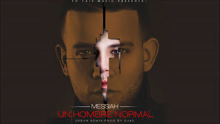 Un Hombre Normal [Urban Remix] - Messiah