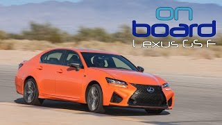 2016 Lexus GS F First Drive by Champion Driver Scott Pruett - On Board Eps.13