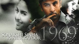 Sonakshi Sinha & Ranbir Kapoor - 1969 - Trailer (Kishore/Madhubala, 2016)