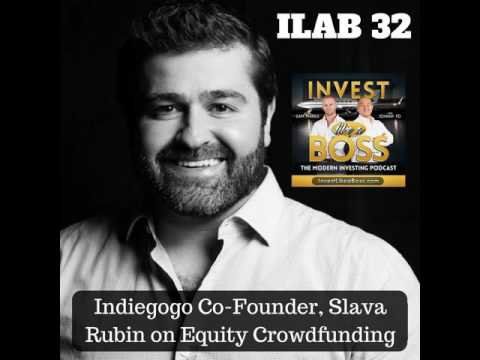 32: Indiegogo Co-Founder, Slava Rubin on Equity Crowdfunding