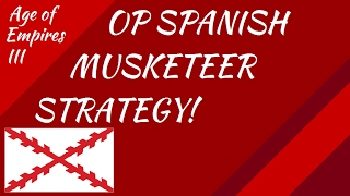 OP Spanish Musketeer Strategy! AoE III