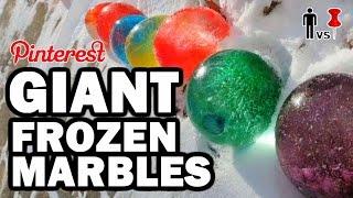 GIANT Frozen Marbles - Pinterest Test #79 - Man Vs Pin Quickie