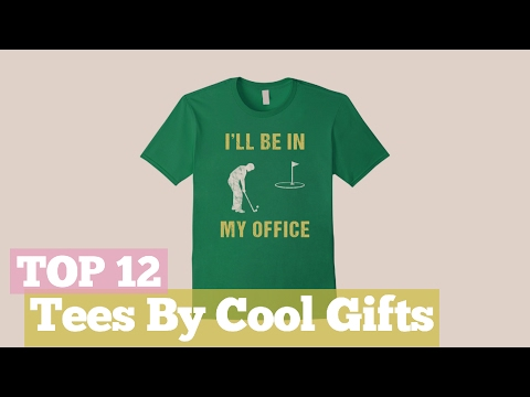 Top 12 Tees By Cool Gifts // Graphic T-Shirts Best Sellers
