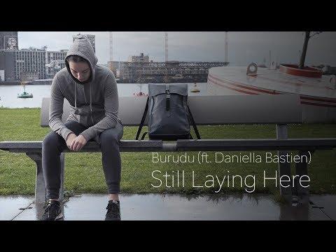Burudu (ft. Daniella Bastien) - Still Laying Here Mp3