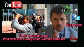 José Luis Rueda Entrevista, Congreso Contactados