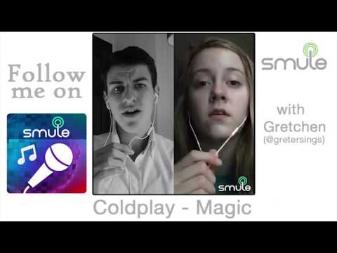 Coldplay - Magic (SMULE DUET)