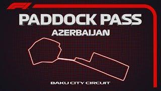 F1 Paddock Pass: Post-Qualifying At The 2019 Azerbaijan Grand Prix