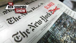 The New York Slimes | The Ben Shapiro Show Ep. 663