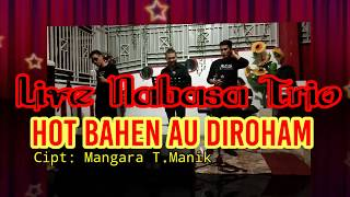 live Nabasa Trio (HOT BAHEN AU DIROHAM)