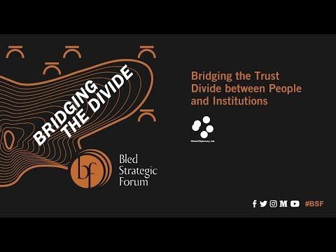 BSF 2018 Bridging the Trust Divide between People and Institutions