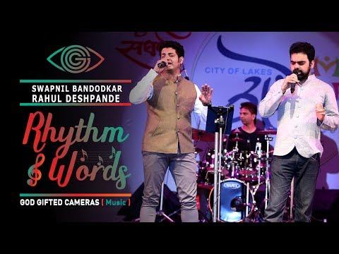 | Rahul Deshpande & Swapnil Bandodkar | | Vitthal Songs | | Rhythm & Words | | God Gifted Cameras |