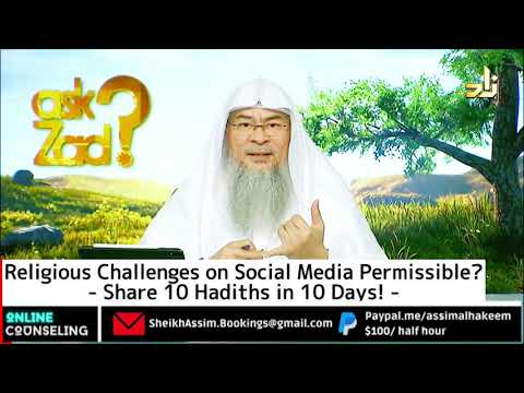 Are Religious Challenges On Social Media Permissible? Sharing 10 Hadiths In 10 Days- Assim Al Hakeem
