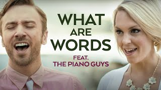 The Piano Guys - What are  Words - Peter Hollens & Evynne Hollens