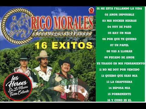 16 Grandes Exitos(Albun Completo)Rigo Morales Y Los Alegres Del P