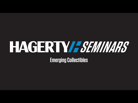 Emerging Collectibles | Hagerty Seminar