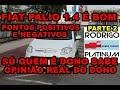 Fiat Palio 1.4 É Bom Pontos Positivos e Negativos Só Quem É Dono Sabe Opinião Real do Dono Parte 2