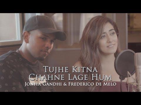 tujhe-kitna-chahne-lage-hum-(cover)---jonita-gandhi-ft.-frederico-de-melo