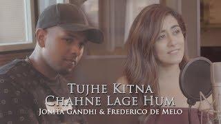 Tujhe Kitna Chahne Lage Hum (Cover) - Jonita Gandhi ft. Frederico de Melo
