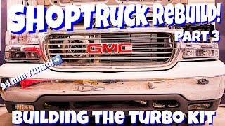 Phantom's ShopTruck Rebuild Part 3: Lutz Racecars builds the turbo kit! 94mm Turbo IN THE GRILL!