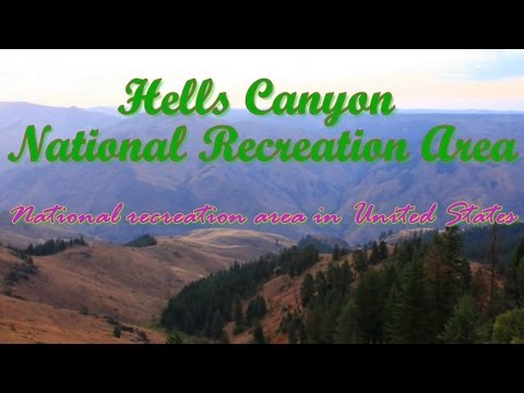 Visiting Hells Canyon National Recreation Area, National Recreation Area in Idaho, United States