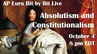 AP Euro Live: Absolutism and Constitutionalism