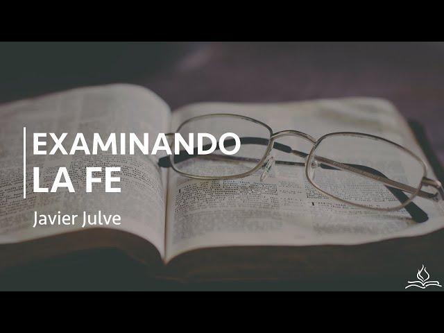 Examinando la fe - Javier Julve