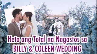 Napakamahal na Nagastos sa BILLY and COLEEN WEDDING Alamin